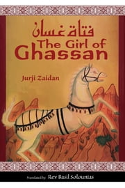 The Girl of Ghassan ebook by Jurji Zaidan,Basil Solounias