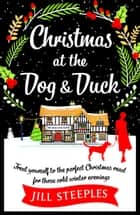 Christmas at the Dog & Duck ebook by Jill Steeples