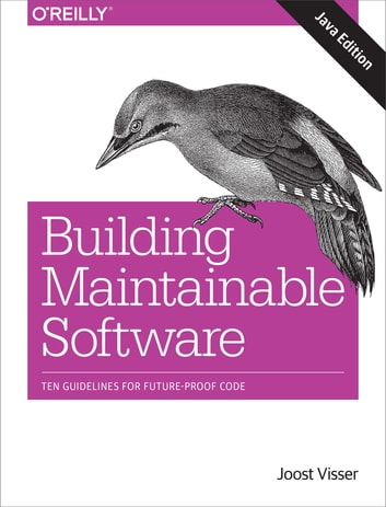 Building Maintainable Software, Java Edition - Ten Guidelines for Future-Proof Code ebook by Joost Visser,Sylvan Rigal,Rob van der Leek,Pascal van Eck,Gijs Wijnholds
