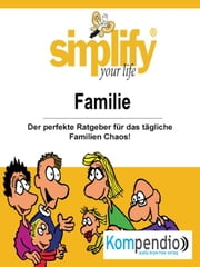Simplify your life - Familie ebook by Werner und Marion Küstenmacher, Robert Sasse, Yannick Esters