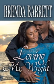 Loving Mr. Wright (Three Rivers Series: Book 2) ebook by Brenda Barrett