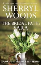 The Bridal Path: Sara ebook by Sherryl Woods