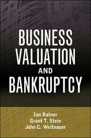 Business Valuation and Bankruptcy ebook by Ian Ratner,John C. Weitnauer,Grant T.  Stein