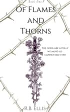 Of Flames and Thorns - The Druidic Tales, #1 ebook by R.B. Ellis