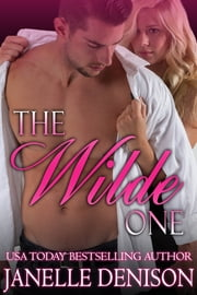 The Wilde One (Wilde Series) ebook by Janelle Denison