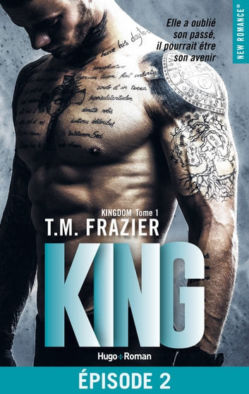 Kingdom - tome 1 King Episode 2 ebook by T.m. Frazier
