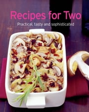 Recipes for Two - Our 100 top recipes presented in one cookbook ebook by Naumann & Göbel Verlag