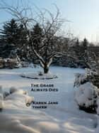The Grass Always Dies ebook by