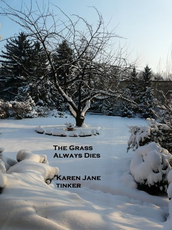 The Grass Always Dies ebook by Karen Jane Tinker