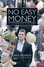 No Easy Money: A Gambler's Diary ebook by Dave Nevison