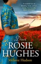 Dear Rosie Hughes ebook by Melanie Hudson