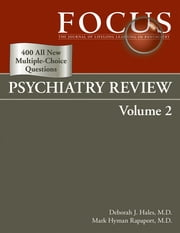 FOCUS Psychiatry Review - Volume 2 ebook by Deborah J. Hales,Mark Hyman Rapaport