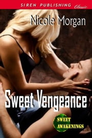 Sweet Vengeance ebook by Nicole Morgan