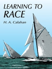 Learning to Race ebook by H. A. Calahan