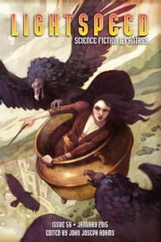 Lightspeed Magazine, January 2015 ebook by John Joseph Adams,Theodora Goss,Aliette de Bodard