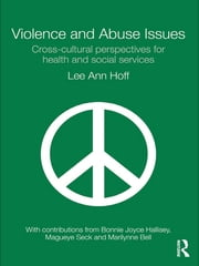 Violence and Abuse Issues - Cross-Cultural Perspectives for Health and Social Services ebook by Lee Ann Hoff