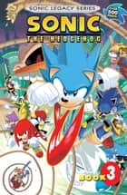 Sonic the Hedgehog: Legacy Vol. 3 ebook by Sonic Scribes