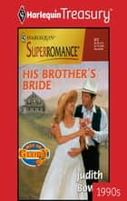 His Brother's Bride ebook by Judith Bowen