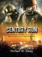 Century Run ebook by Michael W. Davis