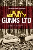 The Rise and Fall of Gunns Ltd ebook by Quentin Beresford