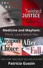 Medicine and Mayhem - The Dr. Laura Nelson Files ebook by Patricia Gussin