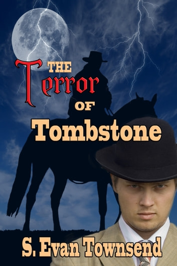 The Terror of Tombstone ebook by S Evan Townsend