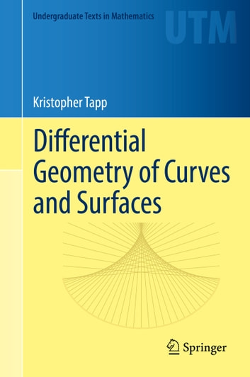 Differential geometry of curves and surfaces ebook by kristopher differential geometry of curves and surfaces ebook by kristopher tapp fandeluxe Images