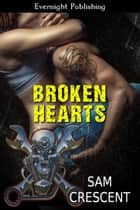 Broken Hearts ebook by Sam Crescent