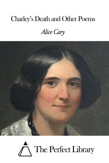 Charley's Death and Other Poems ebook by Alice Patty Lee Cary