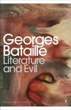 Literature and Evil ebook by Georges Bataille,Alastair Hamilton