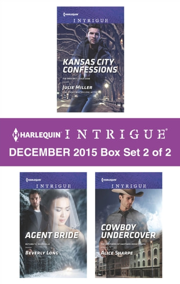 Harlequin Intrigue December 2015 - Box Set 2 of 2 - An Anthology ebook by Julie Miller,Beverly Long,Alice Sharpe