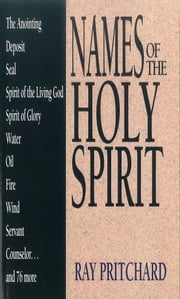 Names of the Holy Spirit ebook by Ray Pritchard