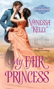 My Fair Princess ebook by Vanessa Kelly