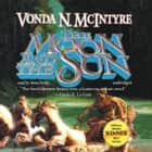 The Moon and the Sun audiobook by Vonda N. McIntyre, Cedar House Audio