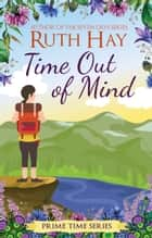 Time Out of Mind ebook by Ruth Hay
