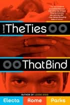 The Ties That Bind ebook by Electa Rome Parks