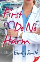 First Do No Harm ebook by Emily Smith