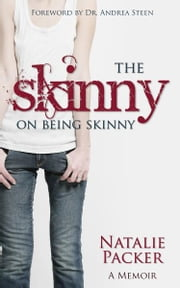 The Skinny on Being Skinny: A Memoir ebook by Natalie Packer