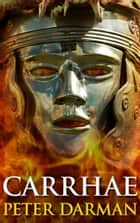 Carrhae ebook by Peter Darman