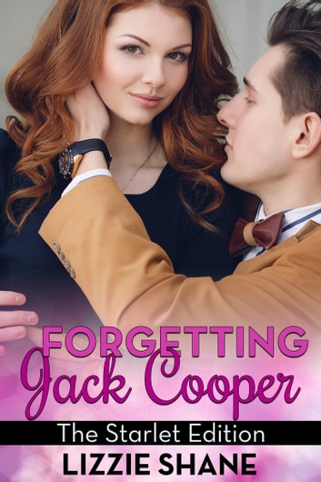 Forgetting Jack Cooper: The Starlet Edition ebook by Lizzie Shane