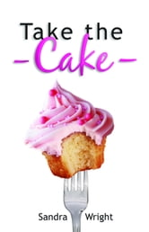 Take the Cake ebook by Wright, Sandra