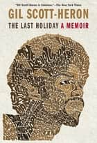 The Last Holiday ebook by Gil Scott Heron