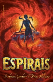 Espirais ebook by Roderick Gordon,Brian Williams