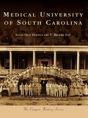 Medical University of South Carolina, The ebook by Susan Dick Hoffius,E. Brooke Fox