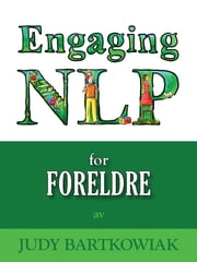 Engaging NLP for Foreldre ebook by Judy Bartkowiak