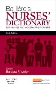 Bailliere's Nurses' Dictionary - for Nurses and Healthcare Workers ebook by Barbara F. Weller