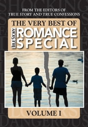 The Very Best Of True Story Romance Special, Volume I ebook by The Editors Of True Story And True Confessions
