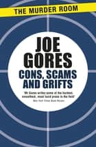 Cons, Scams and Grifts ebook by Joe Gores