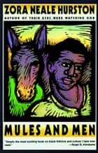 Mules and Men ebook by Zora Neale Hurston