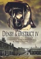 Denby & District IV ebook by Chris Heath
